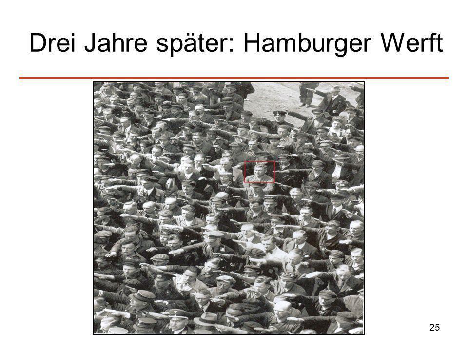 25 Drei Jahre später: Hamburger Werft