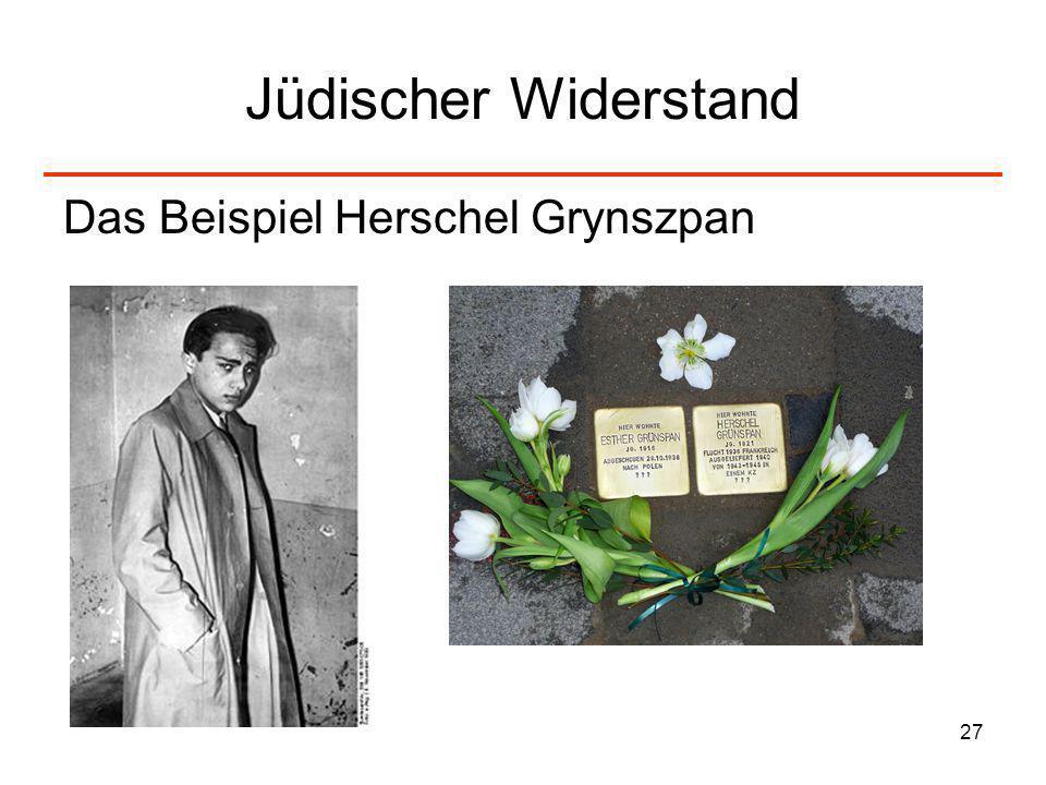27 Jüdischer Widerstand Das Beispiel Herschel Grynszpan