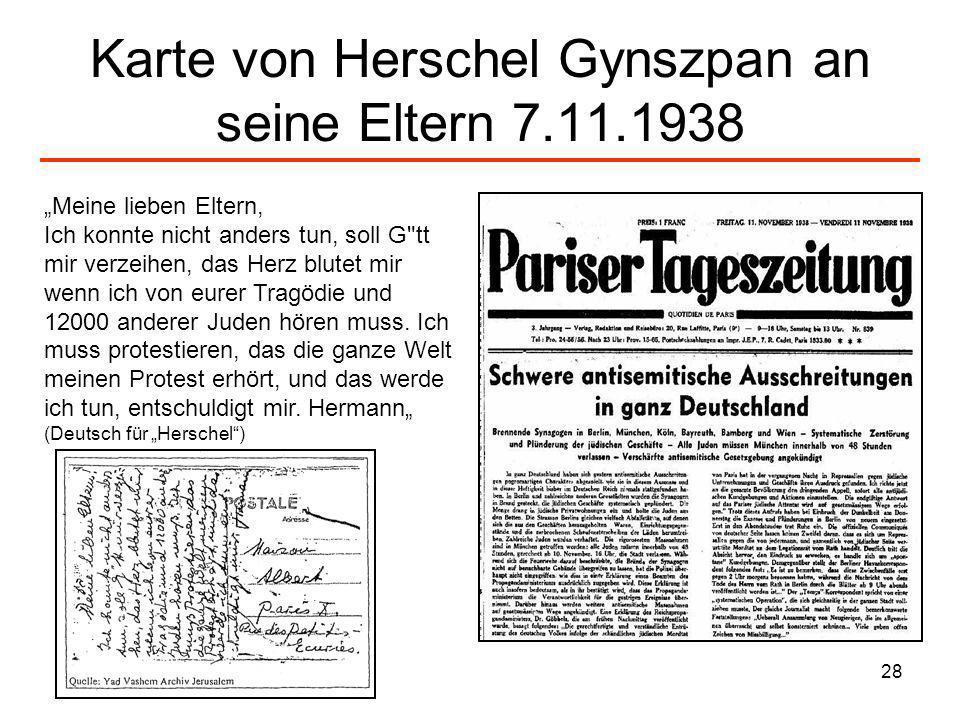 28 Karte von Herschel Gynszpan an seine Eltern 7.11.1938 Meine lieben Eltern, Ich konnte nicht anders tun, soll G