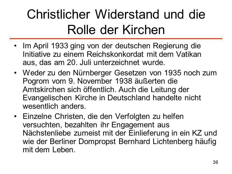 36 Christlicher Widerstand und die Rolle der Kirchen Im April 1933 ging von der deutschen Regierung die Initiative zu einem Reichskonkordat mit dem Va