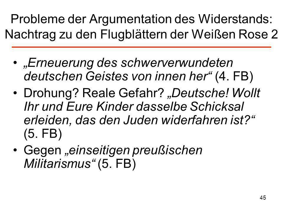 45 Probleme der Argumentation des Widerstands: Nachtrag zu den Flugblättern der Weißen Rose 2 Erneuerung des schwerverwundeten deutschen Geistes von i