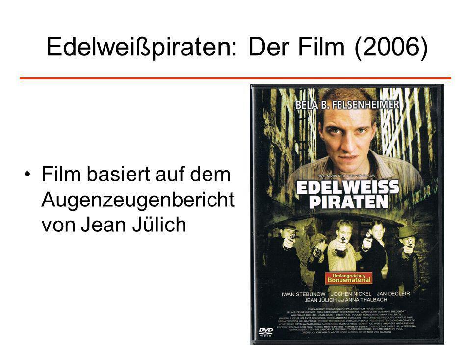56 Edelweißpiraten: Der Film (2006) Film basiert auf dem Augenzeugenbericht von Jean Jülich