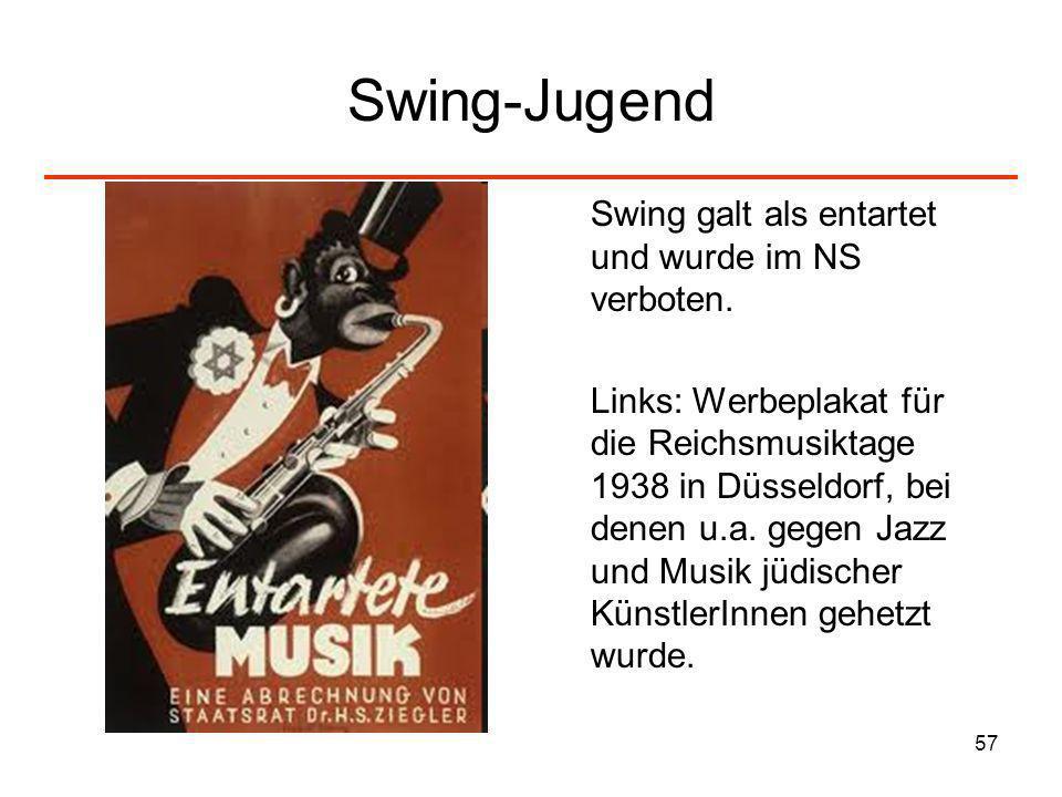 57 Swing-Jugend Swing galt als entartet und wurde im NS verboten. Links: Werbeplakat für die Reichsmusiktage 1938 in Düsseldorf, bei denen u.a. gegen