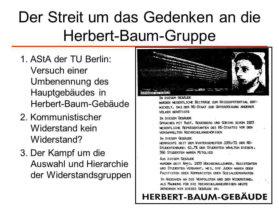 73 Der Streit um das Gedenken an die Herbert-Baum-Gruppe 1. AStA der TU Berlin: Versuch einer Umbenennung des Hauptgebäudes in Herbert-Baum-Gebäude 2.