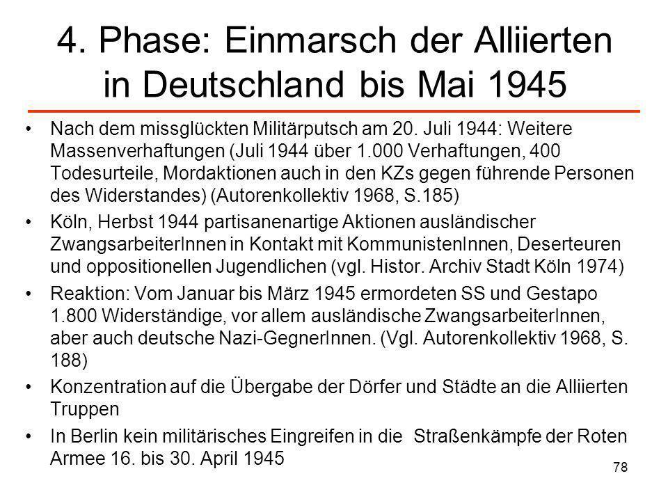 78 4. Phase: Einmarsch der Alliierten in Deutschland bis Mai 1945 Nach dem missglückten Militärputsch am 20. Juli 1944: Weitere Massenverhaftungen (Ju