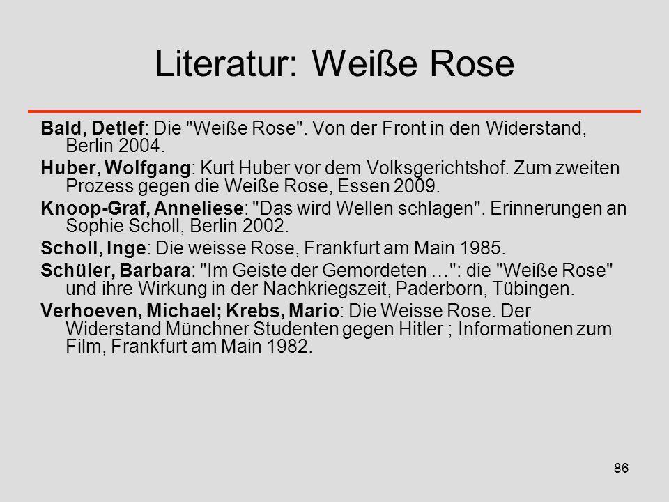 86 Literatur: Weiße Rose Bald, Detlef: Die