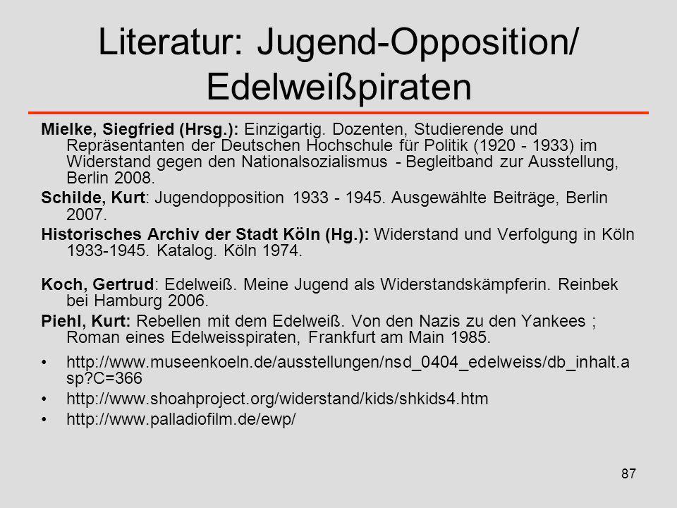 87 Literatur: Jugend-Opposition/ Edelweißpiraten Mielke, Siegfried (Hrsg.): Einzigartig. Dozenten, Studierende und Repräsentanten der Deutschen Hochsc