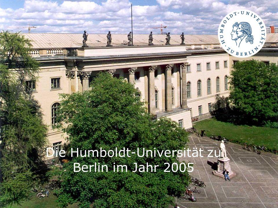 April 20051 Die Humboldt-Universität zu Berlin im Jahr 2005