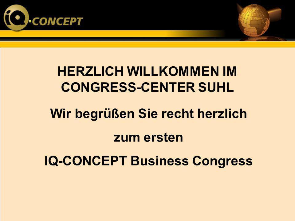 HERZLICH WILLKOMMEN IM CONGRESS-CENTER SUHL Wir begrüßen Sie recht herzlich zum ersten IQ-CONCEPT Business Congress