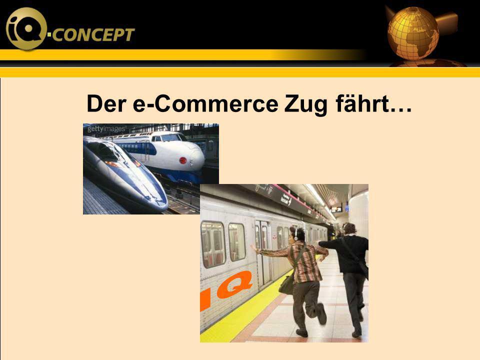 Der e-Commerce Zug fährt…