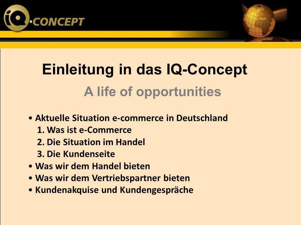 Aktuelle Situation e-commerce in Deutschland 1. Was ist e-Commerce 2. Die Situation im Handel 3. Die Kundenseite Was wir dem Handel bieten Was wir dem
