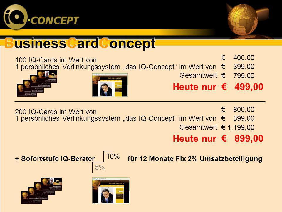BusinessCardConcept 100 IQ-Cards im Wert von 1 persönliches Verlinkungssystem das IQ-Concept im Wert von Gesamtwert 400,00 399,00 799,00 499,00Heute n