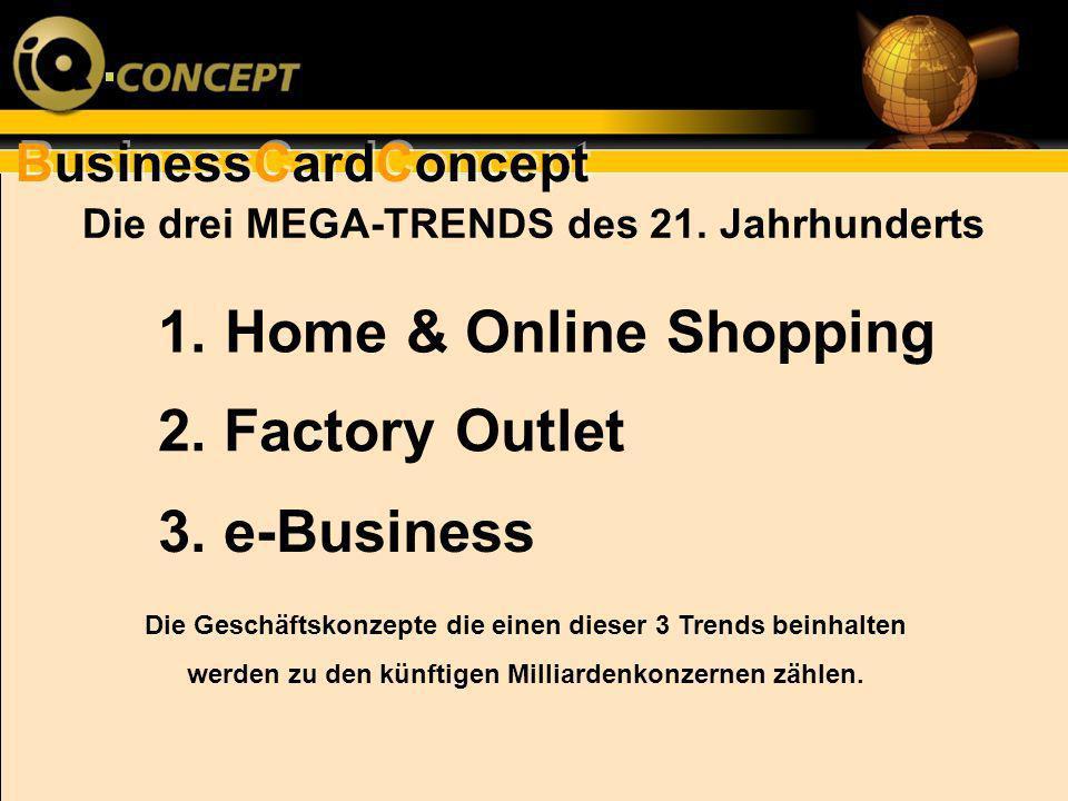 BusinessCardConcept Die drei MEGA-TRENDS des 21. Jahrhunderts 3. e-Business Die Geschäftskonzepte die einen dieser 3 Trends beinhalten werden zu den k