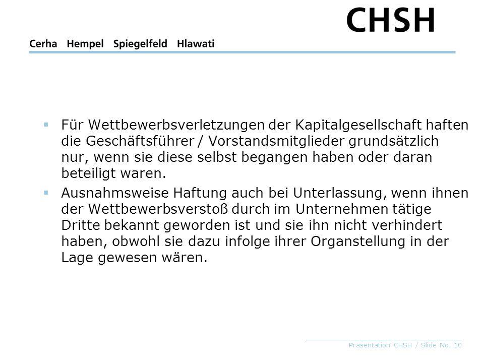 _____________________________________ Präsentation CHSH / Slide No. 10 Für Wettbewerbsverletzungen der Kapitalgesellschaft haften die Geschäftsführer
