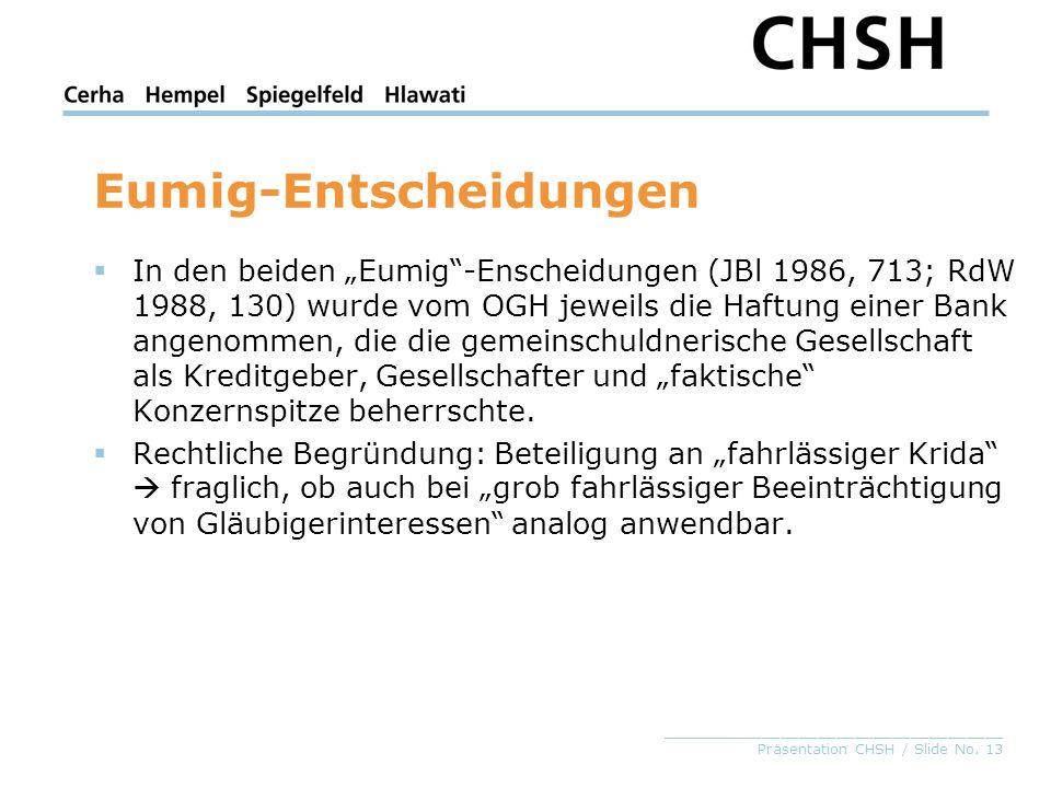 _____________________________________ Präsentation CHSH / Slide No. 13 Eumig-Entscheidungen In den beiden Eumig-Enscheidungen (JBl 1986, 713; RdW 1988
