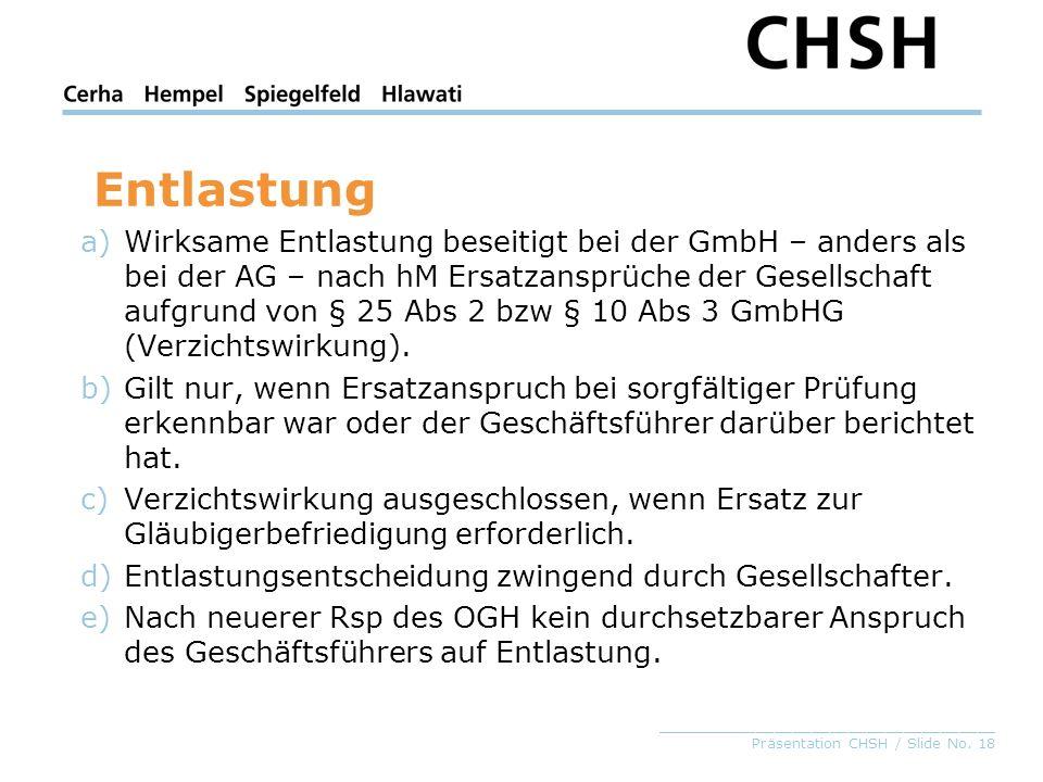 _____________________________________ Präsentation CHSH / Slide No. 18 a)Wirksame Entlastung beseitigt bei der GmbH – anders als bei der AG – nach hM