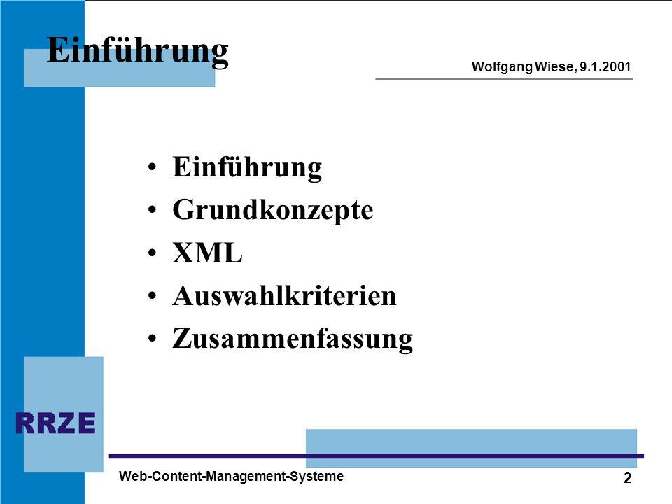 2 Wolfgang Wiese, 9.1.2001 Web-Content-Management-Systeme Einführung Grundkonzepte XML Auswahlkriterien Zusammenfassung