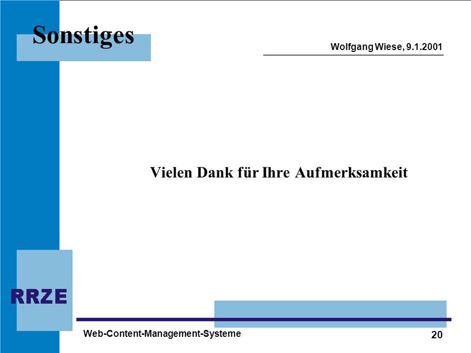 20 Wolfgang Wiese, 9.1.2001 Web-Content-Management-Systeme Sonstiges Vielen Dank für Ihre Aufmerksamkeit