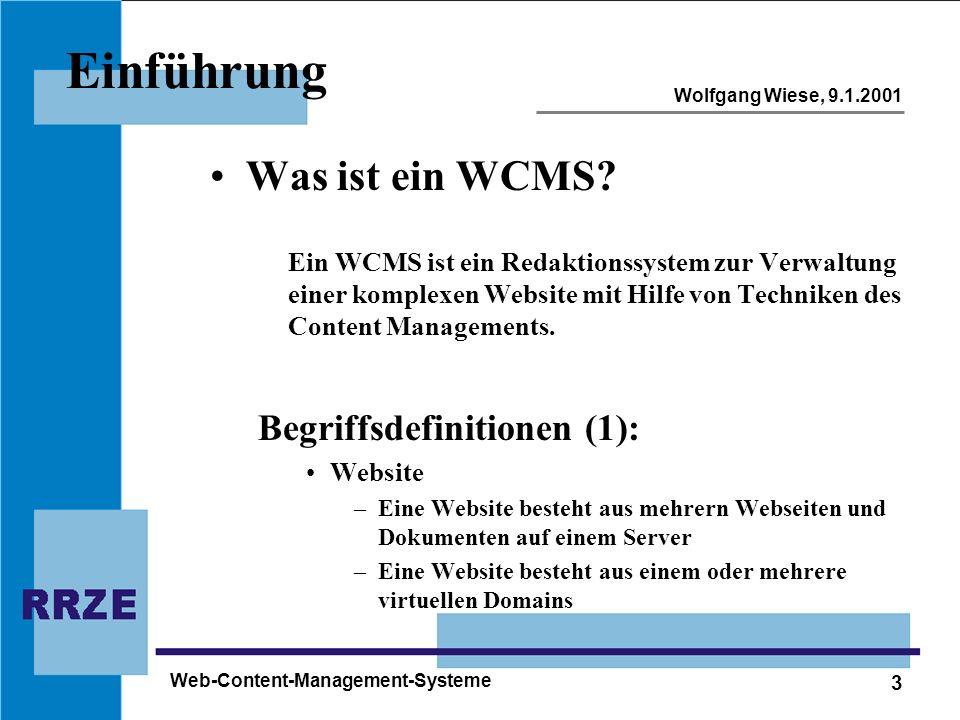 3 Wolfgang Wiese, 9.1.2001 Web-Content-Management-Systeme Einführung Was ist ein WCMS? Ein WCMS ist ein Redaktionssystem zur Verwaltung einer komplexe