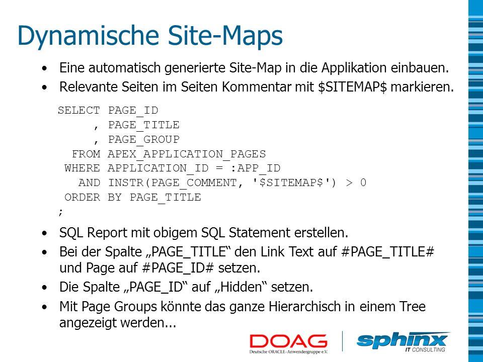 Dynamische Site-Maps Eine automatisch generierte Site-Map in die Applikation einbauen. Relevante Seiten im Seiten Kommentar mit $SITEMAP$ markieren. S