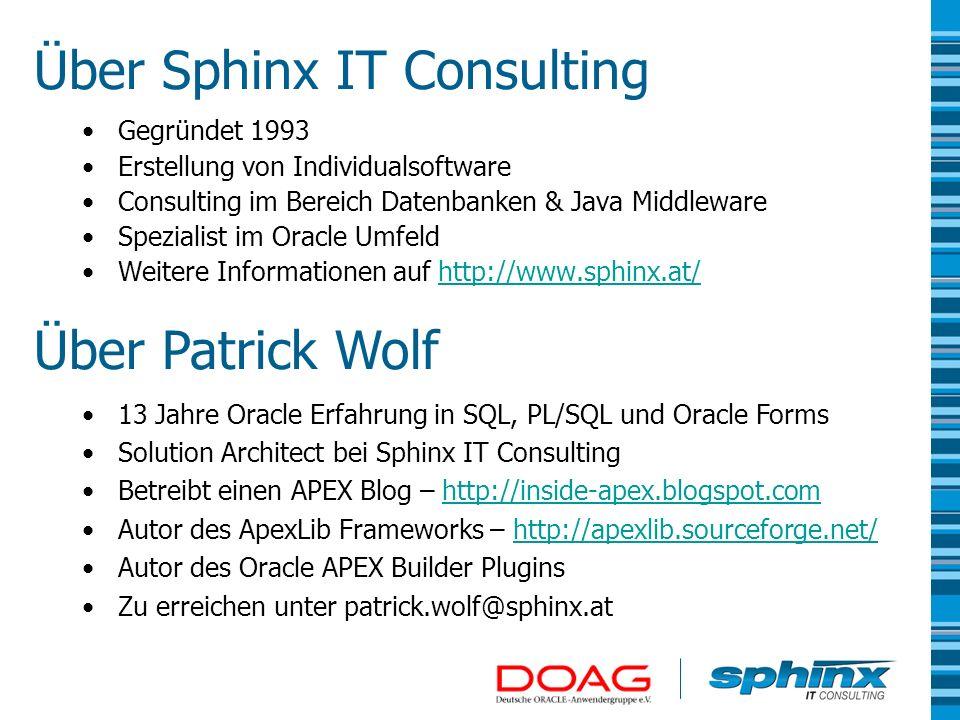Über Sphinx IT Consulting Gegründet 1993 Erstellung von Individualsoftware Consulting im Bereich Datenbanken & Java Middleware Spezialist im Oracle Um