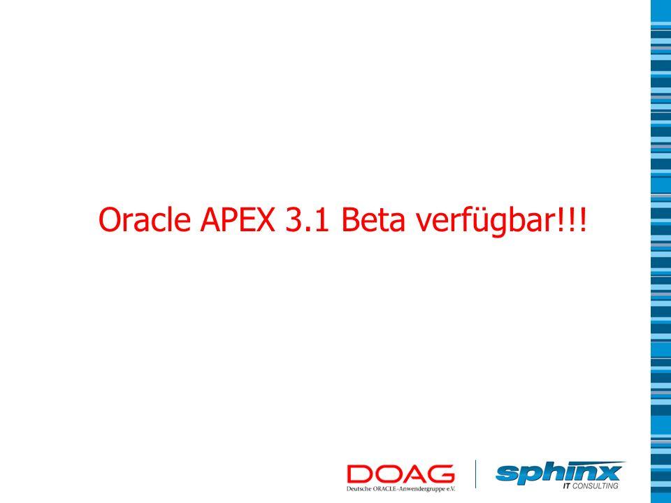 Open Source im Oracle APEX Umfeld ApexLib – Entwicklungsframework für Oracle APEX unter http://apexlib.sourceforge.net/ http://apexlib.sourceforge.net/ Oracle APEX Builder Plugin – Produktivitätsverbesserung für die Entwicklungsumgebung unter http://inside- apex.blogspot.com/2006/12/quick- overview.html#apex_builder_pluginhttp://inside- apex.blogspot.com/2006/12/quick- overview.html#apex_builder_plugin Oracle APEX Apps unter http://sourceforge.net/projects/oracle- apex/http://sourceforge.net/projects/oracle- apex/ Packaged Applications unter http://www.oracle.com/technology/products/database/application _express/packaged_apps/packaged_apps.html http://www.oracle.com/technology/products/database/application _express/packaged_apps/packaged_apps.html