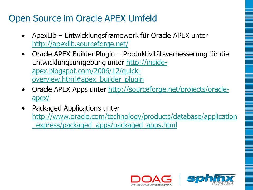 Open Source im Oracle APEX Umfeld ApexLib – Entwicklungsframework für Oracle APEX unter http://apexlib.sourceforge.net/ http://apexlib.sourceforge.net