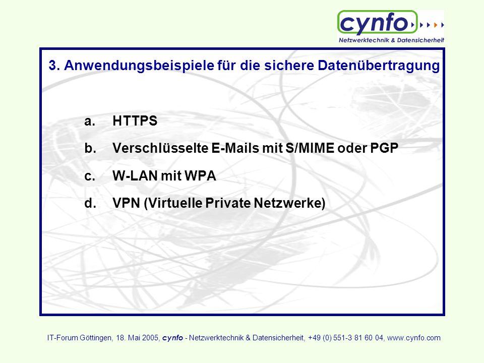 3. Anwendungsbeispiele für die sichere Datenübertragung a.HTTPS b.Verschlüsselte E-Mails mit S/MIME oder PGP c.W-LAN mit WPA d.VPN (Virtuelle Private