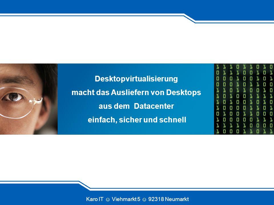 Karo IT Viehmarkt 5 92318 Neumarkt Was ist serverseitige Desktopvirtualisierung.