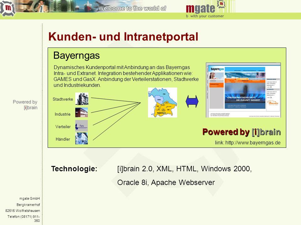 mgate GmbH Bergkramerhof 82515 Wolfratshausen Telefon (08171) 911- 350 Kunden- und Intranetportal Powered by [i]brain Technologie: [i]brain 2.0, XML,