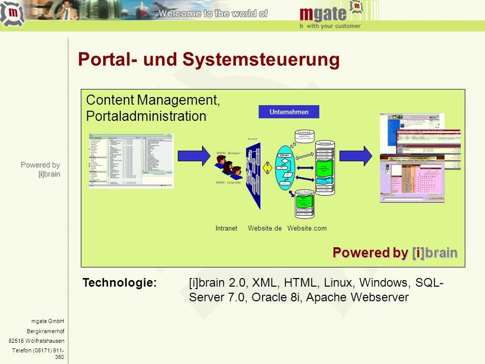mgate GmbH Bergkramerhof 82515 Wolfratshausen Telefon (08171) 911- 350 Portal- und Systemsteuerung Powered by [i]brain Technologie: [i]brain 2.0, XML,