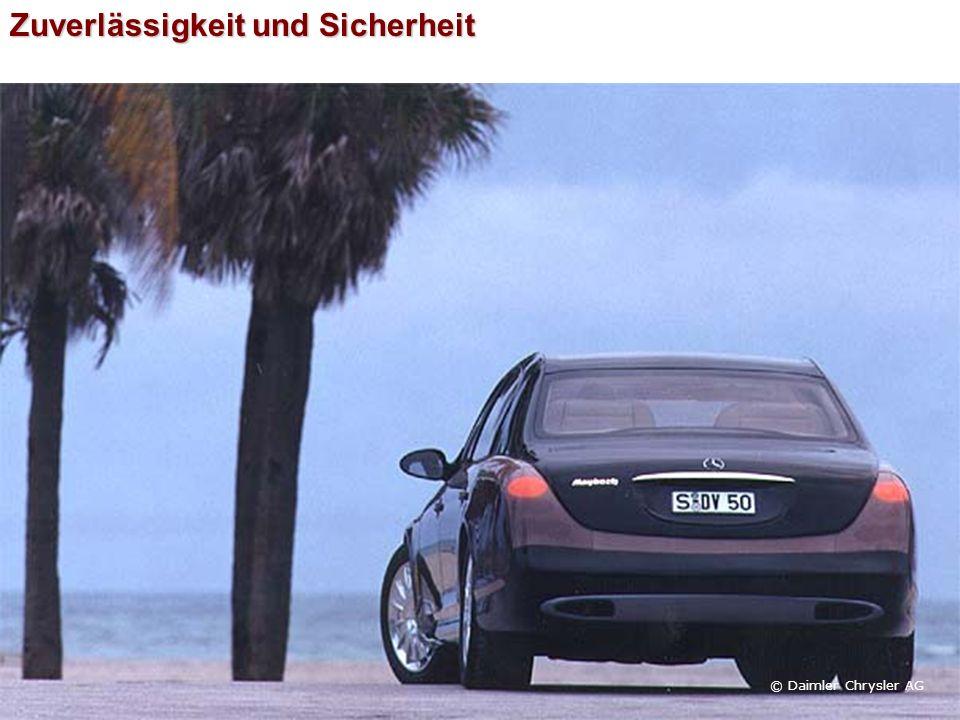 Zuverlässigkeit und Sicherheit © Daimler Chrysler AG