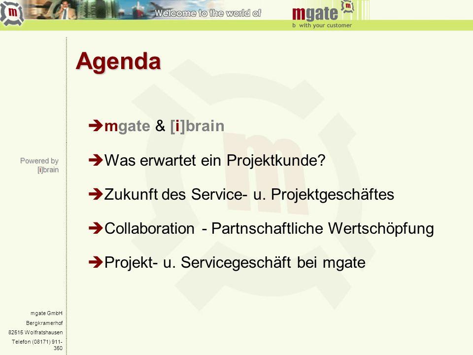 mgate GmbH Bergkramerhof 82515 Wolfratshausen Telefon (08171) 911- 350 Agenda Powered by [i]brain mgate & [i]brain Was erwartet ein Projektkunde? Zuku