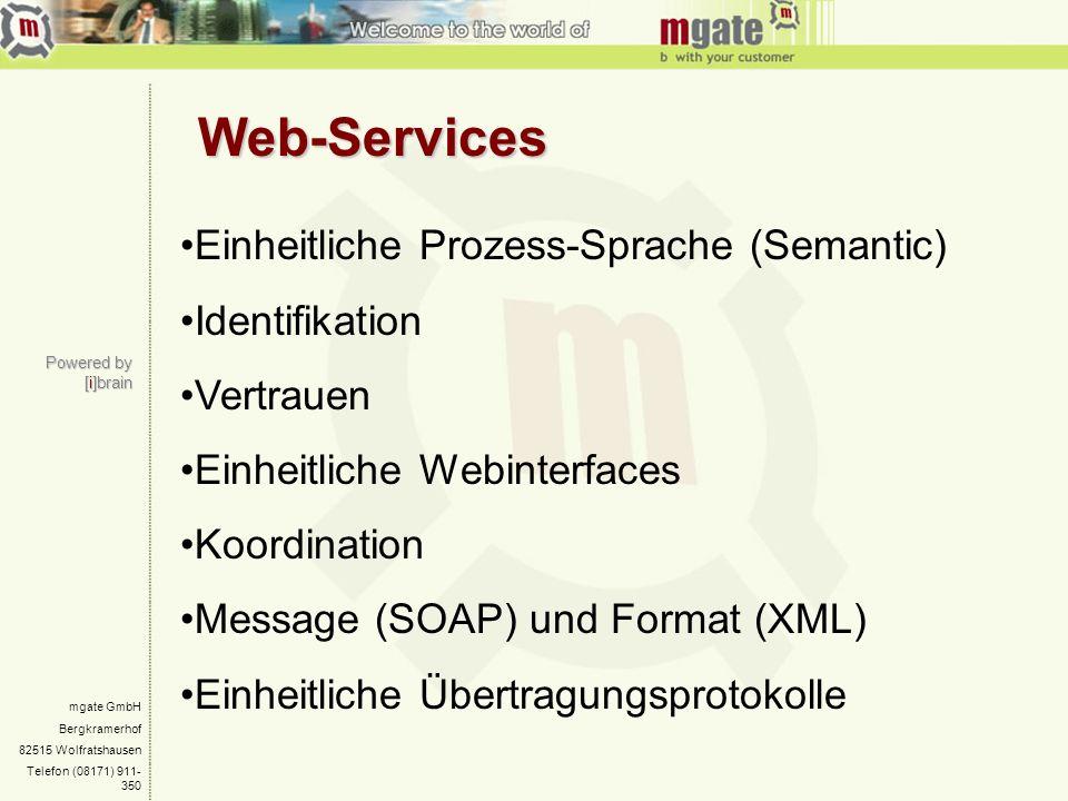mgate GmbH Bergkramerhof 82515 Wolfratshausen Telefon (08171) 911- 350 Web-Services Powered by [i]brain Einheitliche Prozess-Sprache (Semantic) Identi