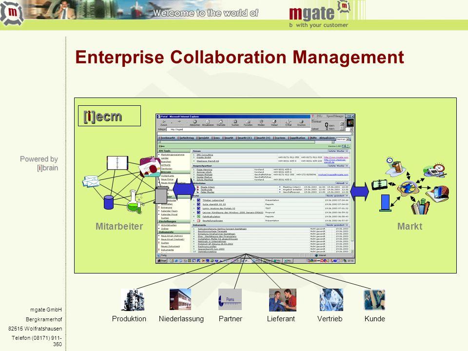 [i]ecm mgate GmbH Bergkramerhof 82515 Wolfratshausen Telefon (08171) 911- 350 Powered by [i]brain Enterprise Collaboration Management MitarbeiterMarkt