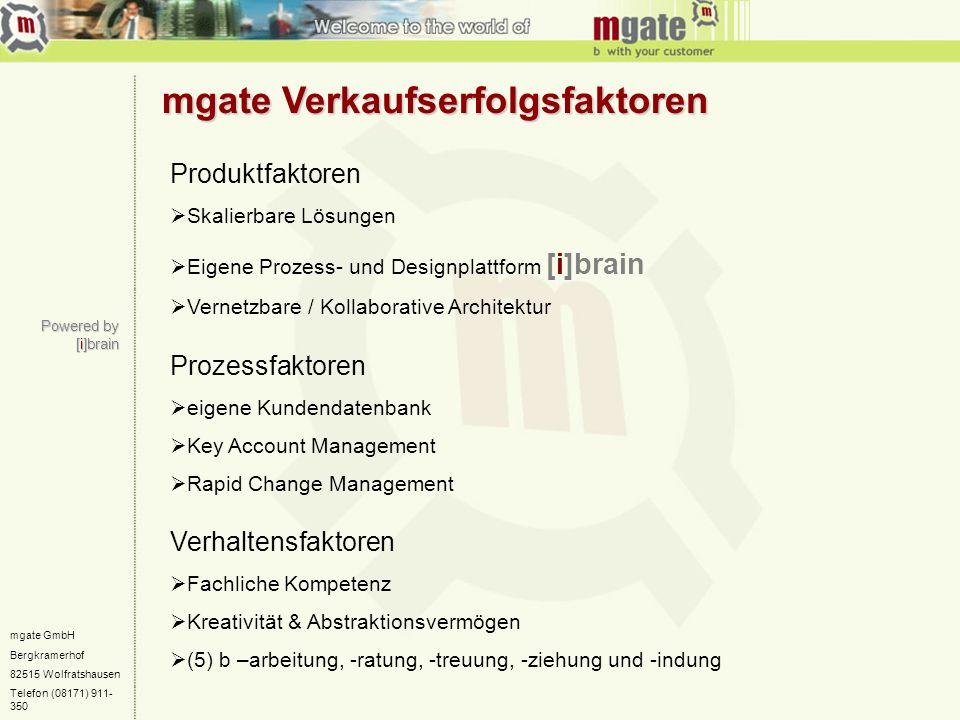 mgate GmbH Bergkramerhof 82515 Wolfratshausen Telefon (08171) 911- 350 mgate Verkaufserfolgsfaktoren Powered by [i]brain Produktfaktoren Skalierbare L