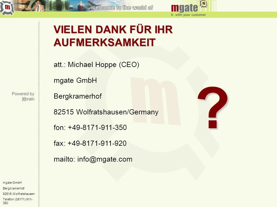 mgate GmbH Bergkramerhof 82515 Wolfratshausen Telefon (08171) 911- 350 VIELEN DANK FÜR IHR AUFMERKSAMKEIT att.: Michael Hoppe (CEO) mgate GmbH Bergkra