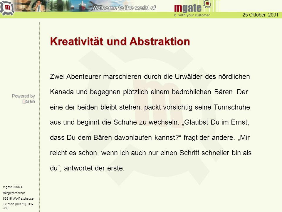 25 Oktober, 2001 mgate GmbH Bergkramerhof 82515 Wolfratshausen Telefon (08171) 911- 350 Kreativität und Abstraktion Zwei Abenteurer marschieren durch