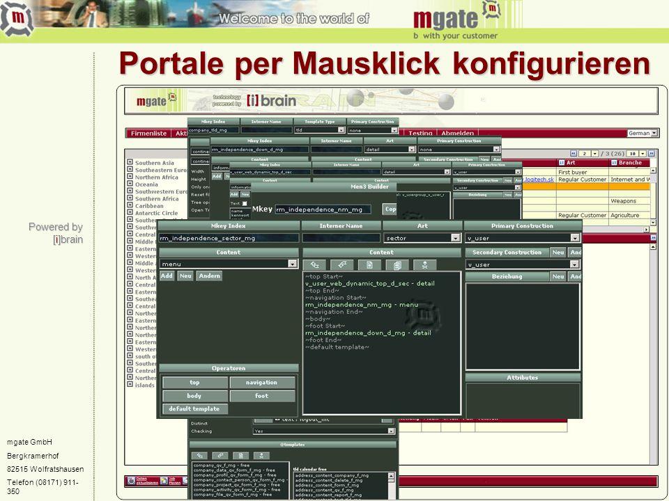 mgate GmbH Bergkramerhof 82515 Wolfratshausen Telefon (08171) 911- 350 Portale per Mausklick konfigurieren Powered by [i]brain