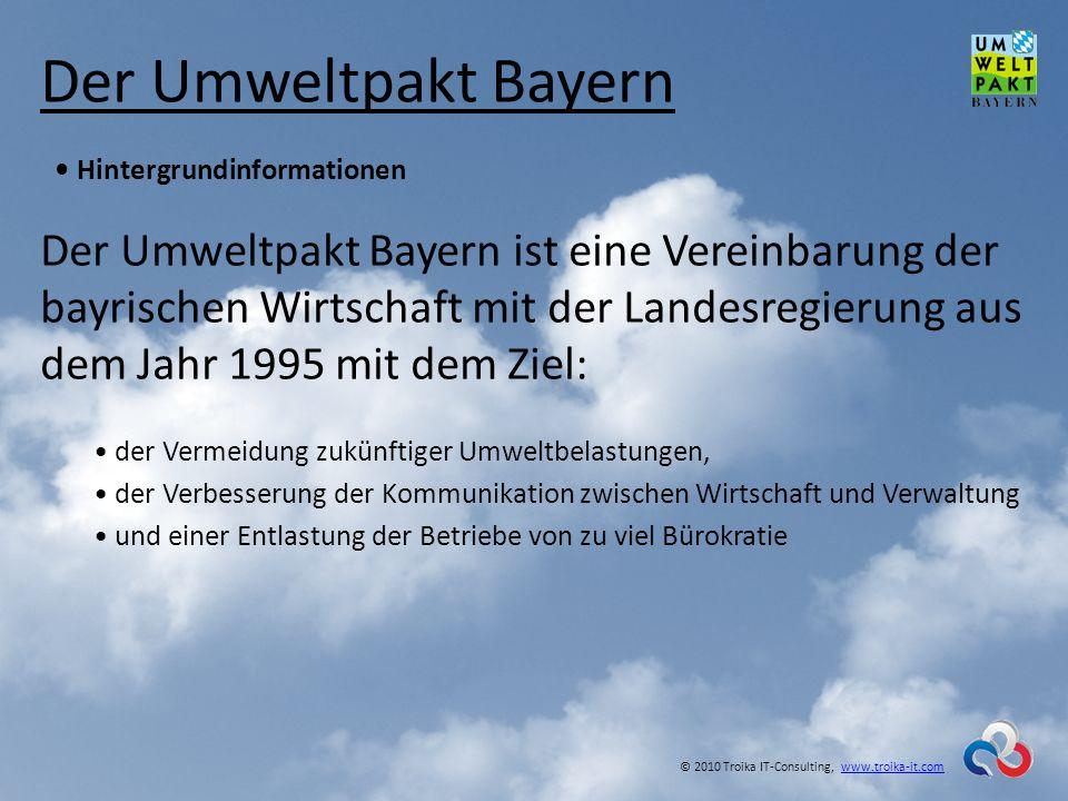 Der Umweltpakt Bayern Hintergrundinformationen Erklärtes zentrales Ziel ist es, den betrieblichen Umweltschutz kontinuierlich zu verbessern.