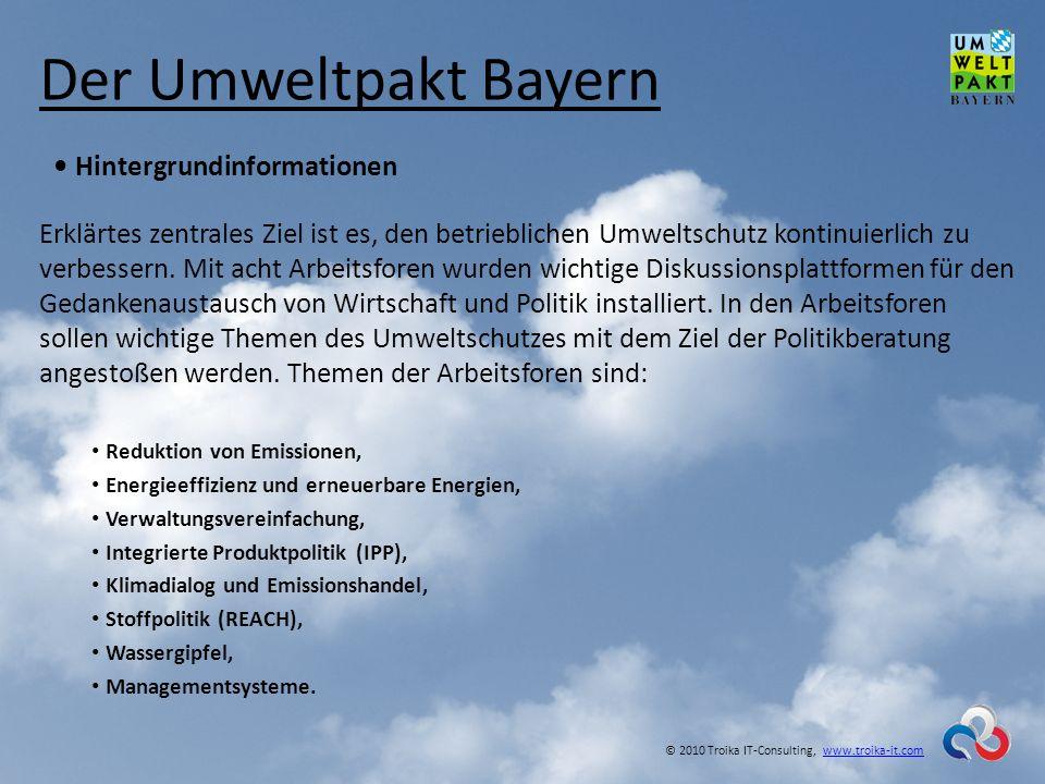 Der Umweltpakt Bayern Hintergrundinformationen Erklärtes zentrales Ziel ist es, den betrieblichen Umweltschutz kontinuierlich zu verbessern. Mit acht