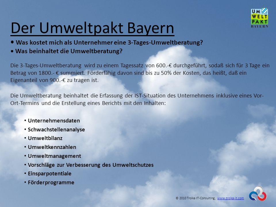 Der Umweltpakt Bayern Was kostet mich als Unternehmer eine 3-Tages-Umweltberatung? Was beinhaltet die Umweltberatung? Die 3-Tages-Umweltberatung wird