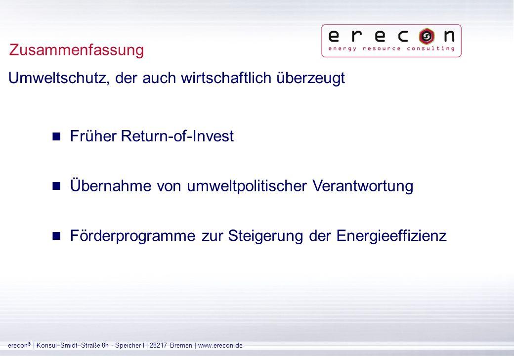 erecon ® | Konsul–Smidt–Straße 8h - Speicher I | 28217 Bremen | www.erecon.de Verfügbarkeit Sicherheit Energieeffizienz Schnelligkeit Leistungsfähigkeit Zusammenfassung