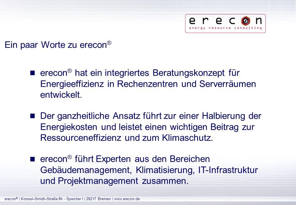 erecon ® | Konsul–Smidt–Straße 8h - Speicher I | 28217 Bremen | www.erecon.de Ziehen Sie alles in Zweifel.