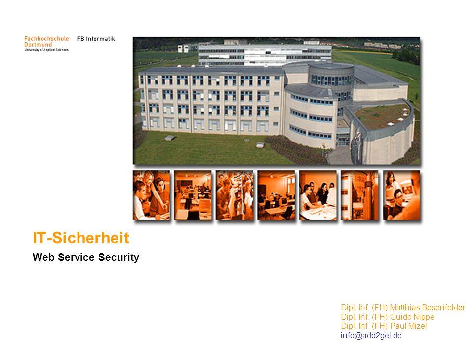 Dipl. Inf. (FH) Paul Mizel Email: paul.mizel@darkleo.com IT-Sicherheit Web Service Security Dipl. Inf. (FH) Matthias Besenfelder Dipl. Inf. (FH) Guido