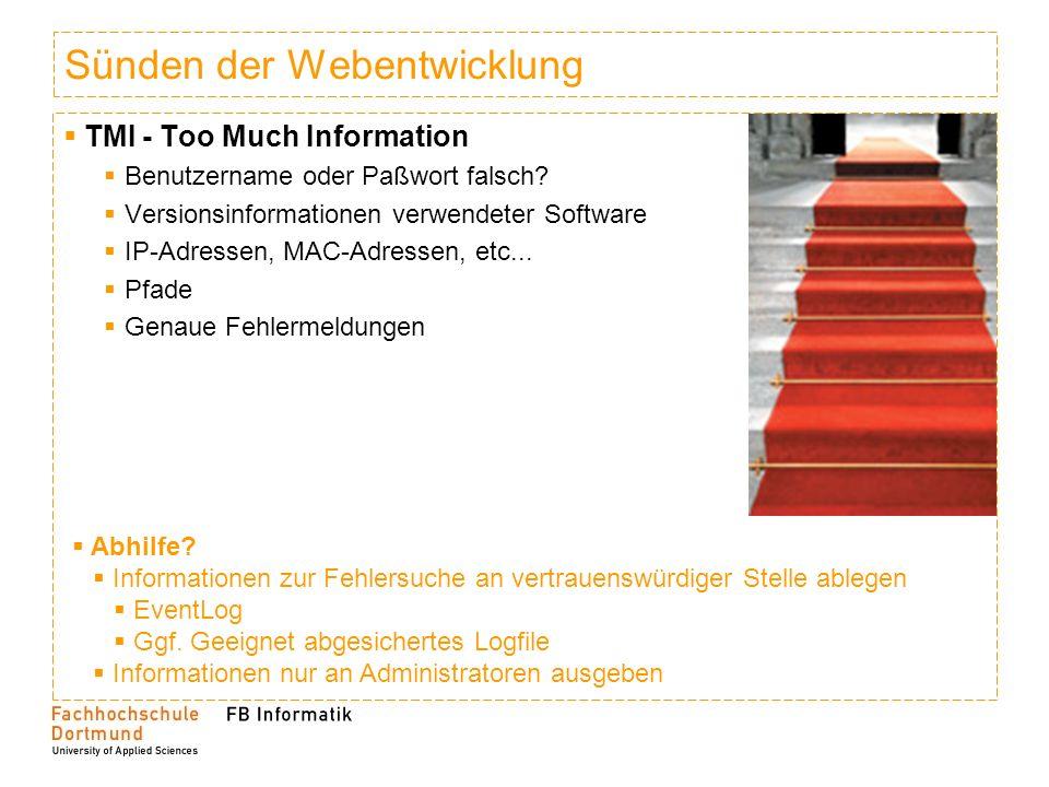 Sünden der Webentwicklung TMI - Too Much Information Benutzername oder Paßwort falsch? Versionsinformationen verwendeter Software IP-Adressen, MAC-Adr