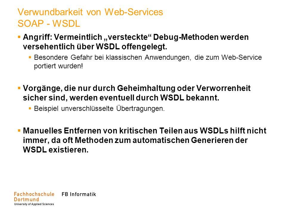 Verwundbarkeit von Web-Services SOAP - WSDL Angriff: Vermeintlich versteckte Debug-Methoden werden versehentlich über WSDL offengelegt. Besondere Gefa
