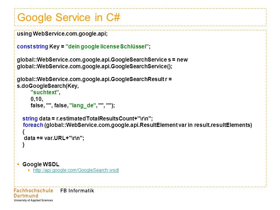 Google Service in C# using WebService.com.google.api; const string Key =