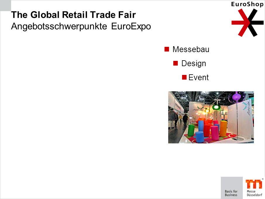 The Global Retail Trade Fair Angebotsschwerpunkte EuroExpo Messebau Design Event