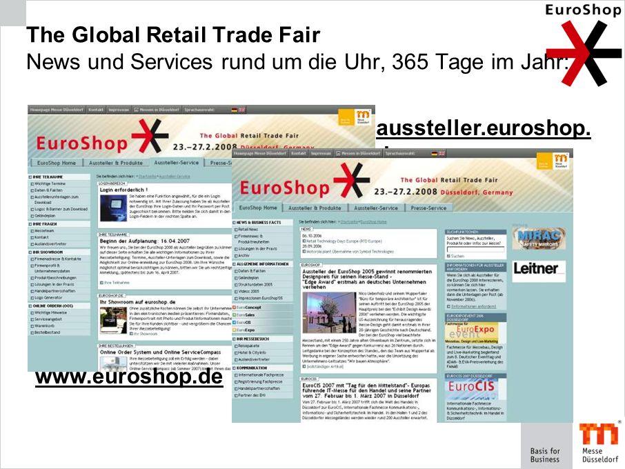 aussteller.euroshop. de The Global Retail Trade Fair News und Services rund um die Uhr, 365 Tage im Jahr: www.euroshop.de